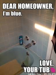 Bathroom Meme - this tub just wants some love bathrooms meme if your tub