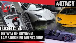 how to own a lamborghini aventador my way of buying a lamborghini aventador ltacy episode 61