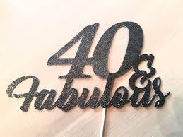 40 cake topper 40 fabulous birthday cake toppers milestone birthday cake