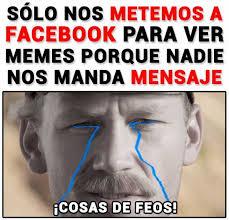 Memes De Facebook - dopl3r com memes s纉lo nos metemos a facebook para ver memes