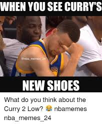Curry Memes - when you see curry s memes 24 deni new shoes what do you think