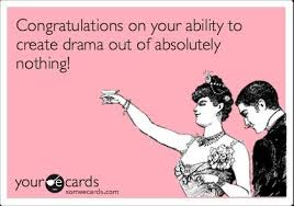 Drama Queen Meme - congrats on being a drama queen funny stuff pinterest