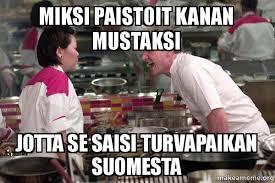 Suomi Memes - miksi paistoit kanan mustaksi jotta se saisi turvapaikan suomesta