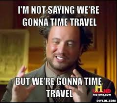 Iowa travel meme images Thought question where would you go in a time travel machine jpg