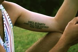 hell is empty and all the devils are here quote on arm