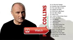 phil collins greatest hits full album best songs of phil collins