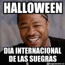 Memes De Halloween - meme yo dawg halloween dia internacional de las suegras 1674808