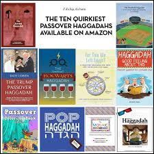 passover haggadah the ten quirkiest passover haggadot available on