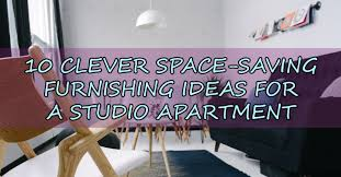 Ideas For A Studio Apartment Clever Space Saving Furnishing Ideas For A Studio Apartment