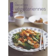 recette de cuisine vegetarienne recettes végétariennes de larousse zekitchounette