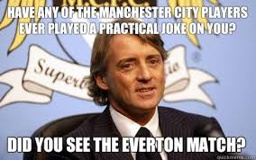 Funny Everton Memes - have any of the manchester city players ever played a practical