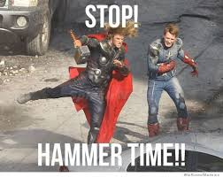 Hammer Time Meme - stop hammer time weknowmemes