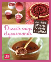 livre cuisine bio livre de recettes desserts sains et gourmands cuisine bio