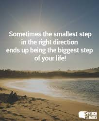 familiensprüche englisch the smallest step in the right direction ends up being the