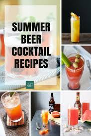 cocktail recipes these beer cocktails are the ultimate summer drinks huffpost
