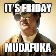 Mr Chow Memes - it s friday mudafuka mr chow quickmeme
