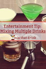 entertainment tip mixing multiple drinks mix that drink