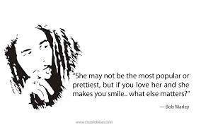 I Love Her Smile Quotes by Bob Marley Quotes About Love Friendship And Life