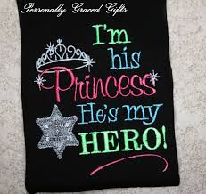 Custom Embroidery Shirts Deputy Sheriff I U0027m His Princess He U0027s My Hero Custom