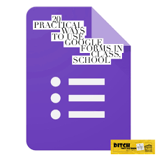 20 practical ways to use google forms in class ditch