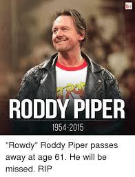 Roddy Piper Meme - 25 best memes about rowdy roddy piper rowdy roddy piper memes