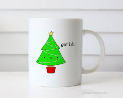 Cute Cup Designs Funny Christmas Mug For Friend Holiday Tree Get Lit Pun Drunk