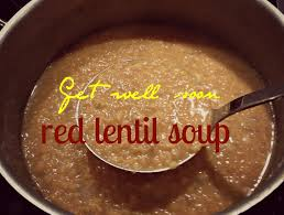 get well soon soup get well soon lentil soup