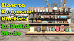 fallout 4 tips u0026 tricks how to decorate lower shelves in build