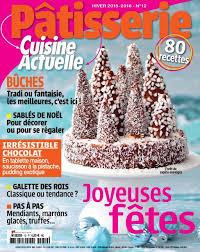 magazine cuisine actuelle télécharger cuisine actuelle pâtisserie no 12 hiver 2015 2016