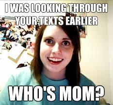 Crazy Mom Meme - crazy girlfriend meme humor