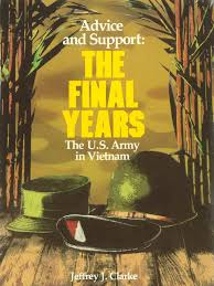 advice and support the final years 1965 1973 south vietnam