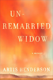 amazon com unremarried widow a memoir 9781451649284 artis