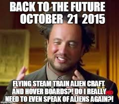 Back To The Future Meme - ancient aliens meme imgflip