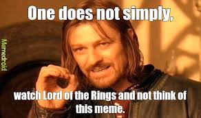 Lord Of The Memes - nothing to with the meme my good sir carry on meme by l3on