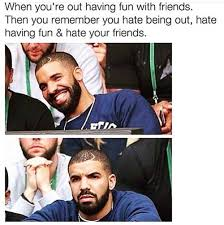 New Drake Meme - funny weekend meme drake fun silly pinterest weekend meme