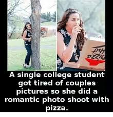 College Students Meme - a single college student got tired of couples pictures so she did a