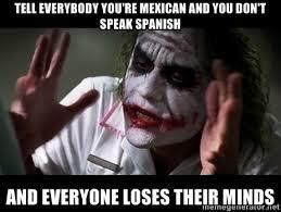 Speak Spanish Meme - living in white america 5 myths about latinos krui radio