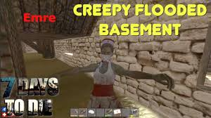 7d2d creepy flooded basement e103 gamesocietypimps youtube