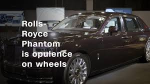 rolls royce phantom is opulence on wheels video business news