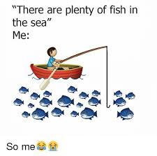 Fish In The Sea Meme - 25 best memes about fish in the sea fish in the sea memes