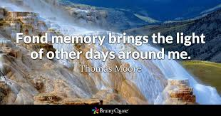 the light of other days fond memory brings the light of other days around me thomas moore