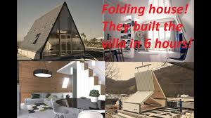 folding house they built the villa in 6 hours youtube