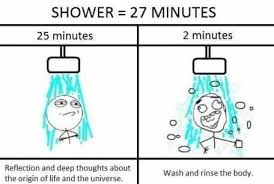 Shower Meme - what we do in 27 minutes of shower meme by ahadsy5 memedroid