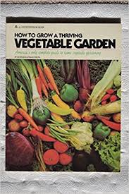how to grow a thriving vegetable garden jim wilson 9780884530381