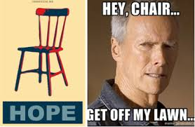 Clint Eastwood Chair Meme - september 2012 notes from a chair