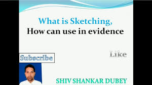 what is sketching how can use its in the stage of evidence youtube