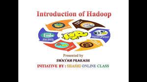 big data class hadoop and big data class 1 introduction of hadoop