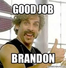 Brandon Meme - job brandon