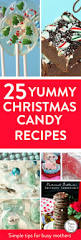 christmas candy recipes easy to make mums make lists