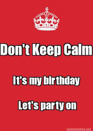 Keep Calm Birthday Meme - meme maker keep calm generator